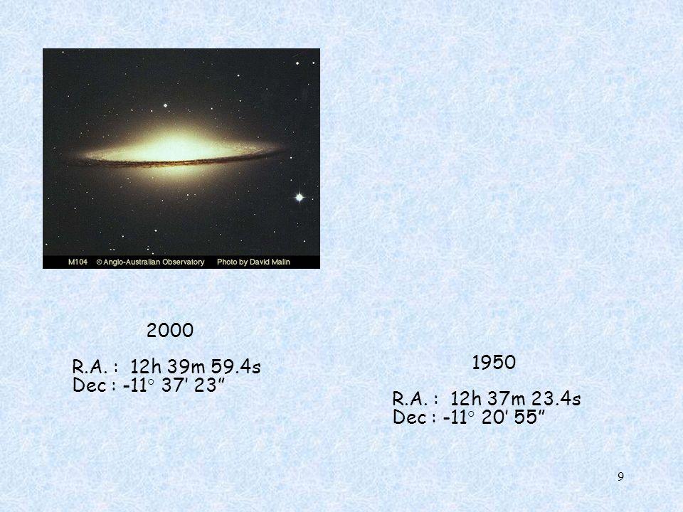 2000 R.A. : 12h 39m 59.4s Dec : -11° 37' 23 1950 R.A. : 12h 37m 23.4s Dec : -11° 20' 55