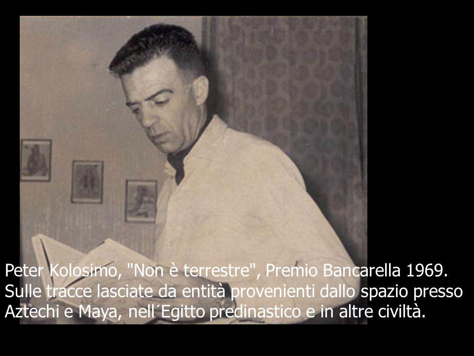 Peter Kolosimo, Non è terrestre , Premio Bancarella 1969.