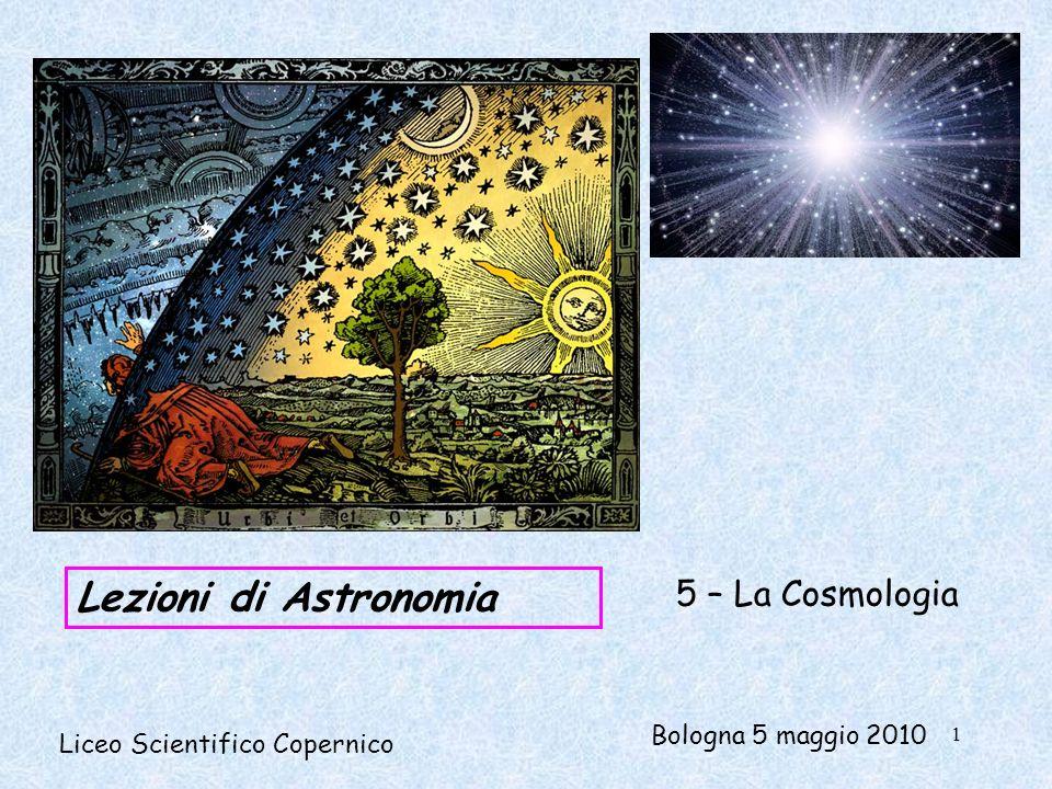 Lezioni di Astronomia 5 – La Cosmologia Bologna 5 maggio 2010