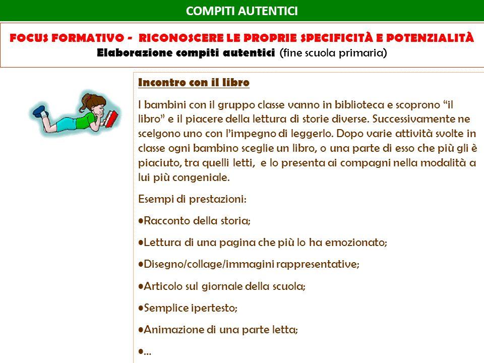 COMPITI AUTENTICI FOCUS FORMATIVO - Riconoscere le proprie specificità e potenzialità Elaborazione compiti autentici (fine scuola primaria)