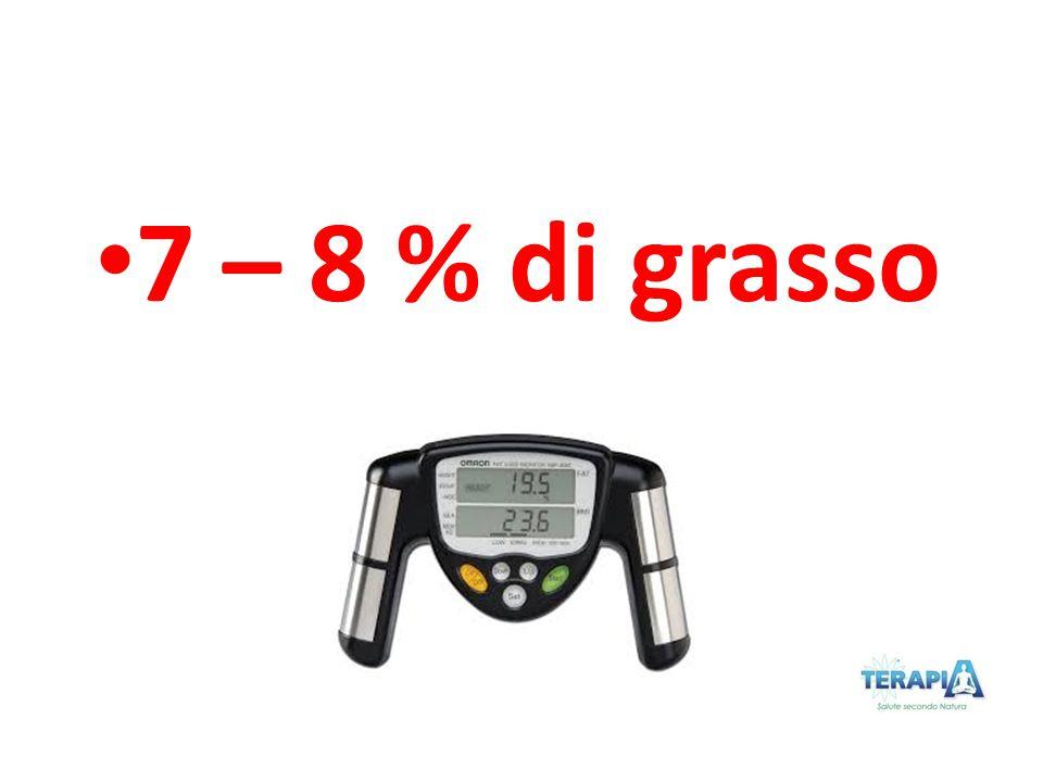 7 – 8 % di grasso