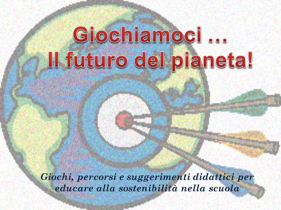 Giochiamoci … Il futuro del pianeta!