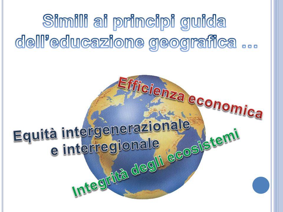 Simili ai principi guida dell'educazione geografica …