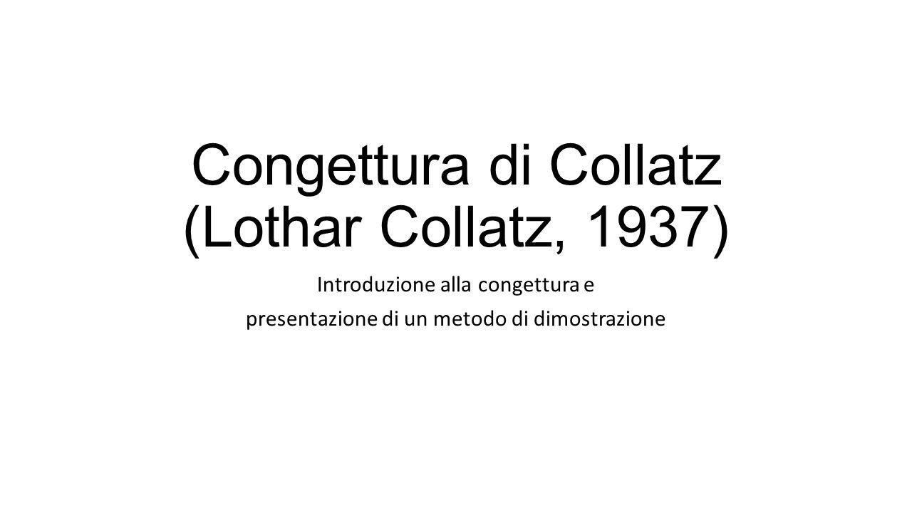 Congettura di Collatz (Lothar Collatz, 1937)