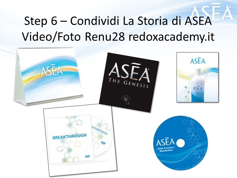 Step 6 – Condividi La Storia di ASEA Video/Foto Renu28 redoxacademy.it