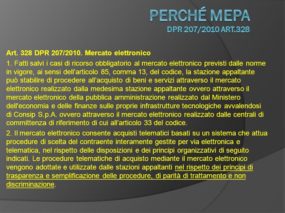 perché Mepa DPR 207/2010 art.328 Art. 328 DPR 207/2010. Mercato elettronico.