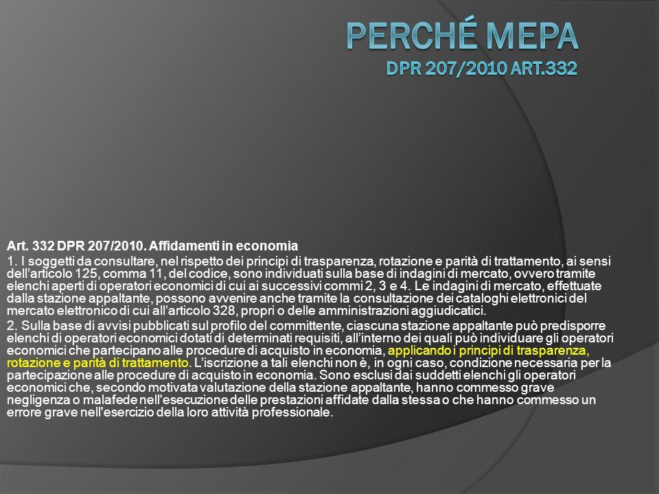 perché Mepa DPR 207/2010 art.332 Art. 332 DPR 207/2010. Affidamenti in economia.