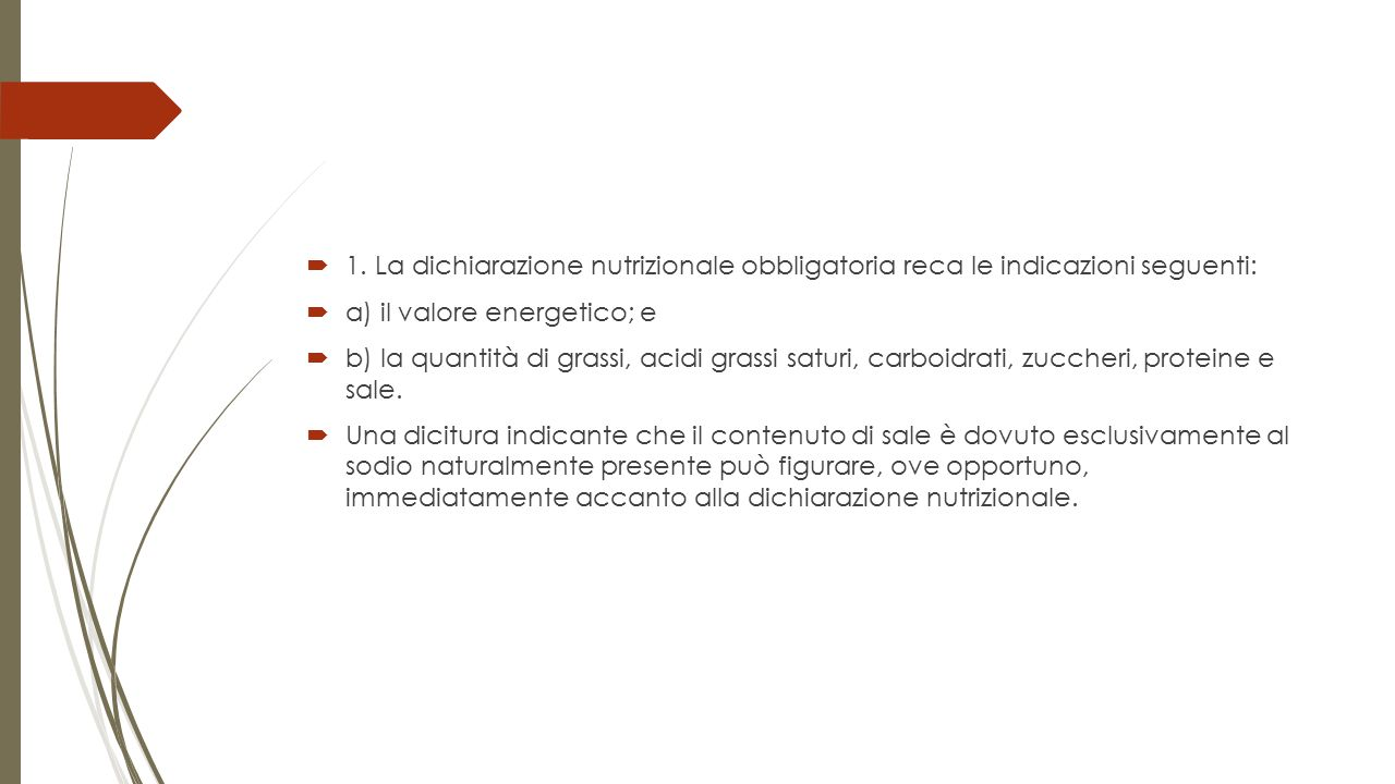 1. La dichiarazione nutrizionale obbligatoria reca le indicazioni seguenti: