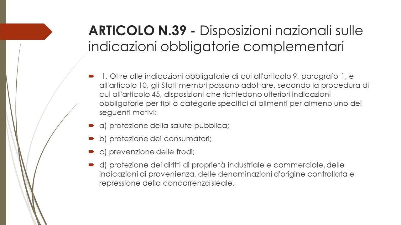 ARTICOLO N.39 - Disposizioni nazionali sulle indicazioni obbligatorie complementari