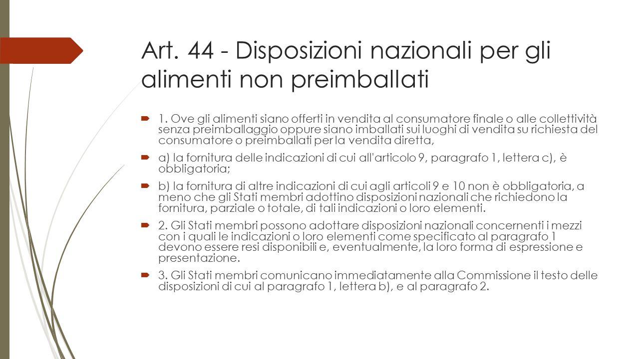 Art. 44 - Disposizioni nazionali per gli alimenti non preimballati