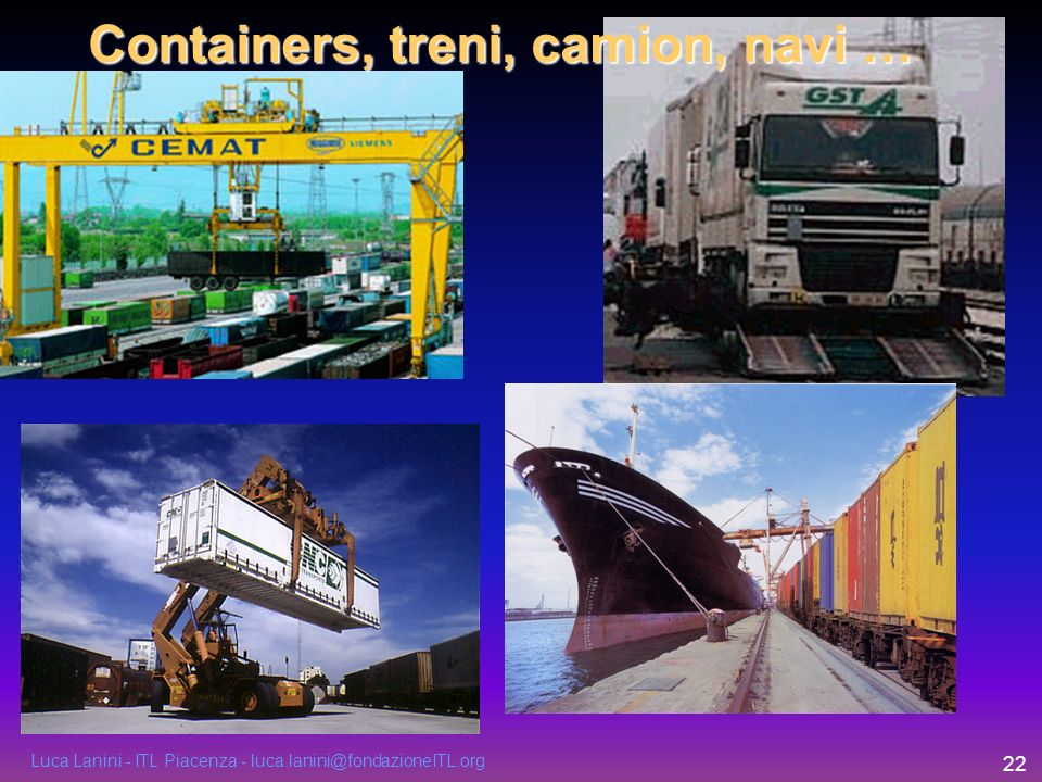 Containers, treni, camion, navi …