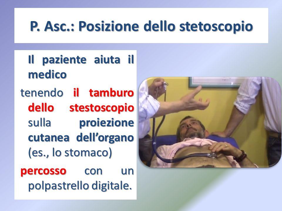 P. Asc.: Posizione dello stetoscopio