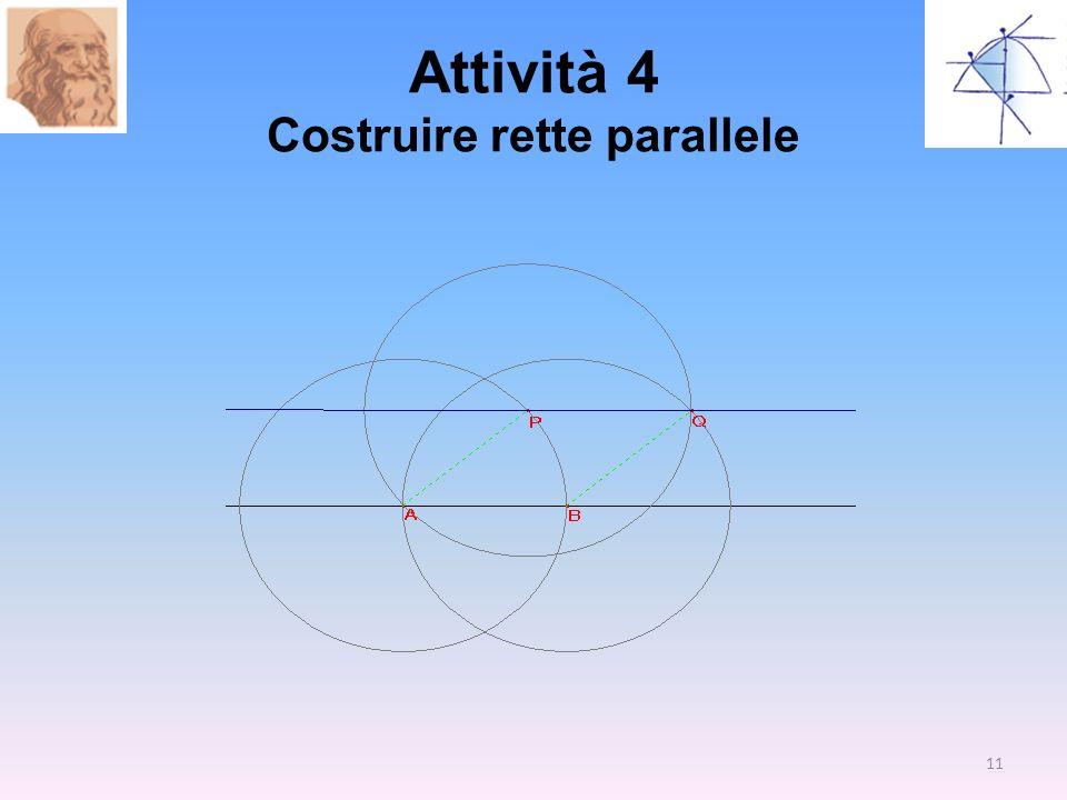 Attività 4 Costruire rette parallele