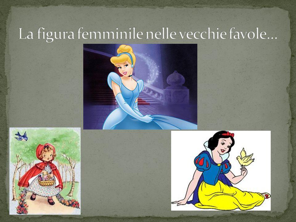 La figura femminile nelle vecchie favole…