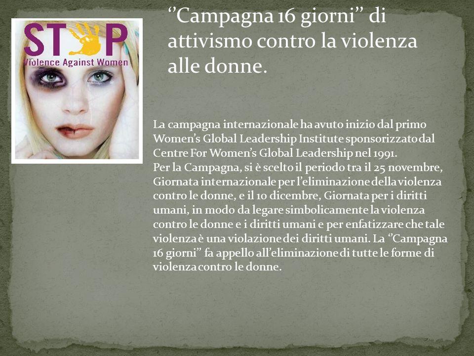 . ''Campagna 16 giorni'' di attivismo contro la violenza alle donne.