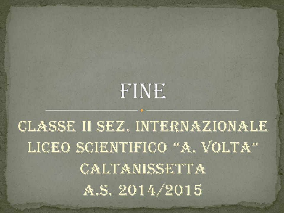 Fine Classe ii SEZ. iNTERNAZIONALE Liceo Scientifico A. Volta