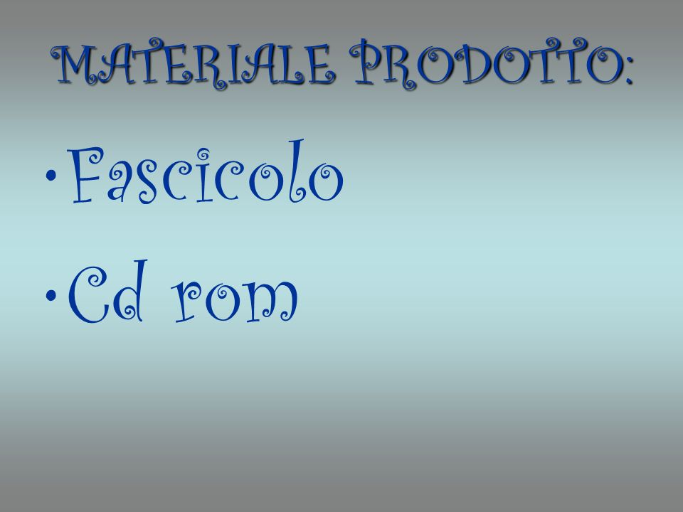 MATERIALE PRODOTTO: Fascicolo Cd rom