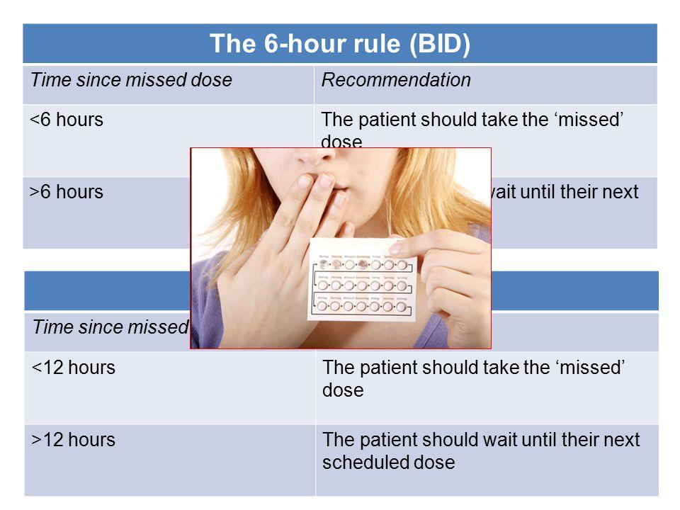 The 6-hour rule (BID) The 12-hour rule (QD)