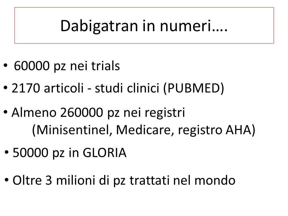 Dabigatran in numeri…. 60000 pz nei trials