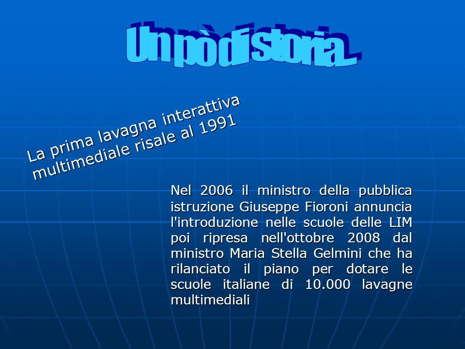 Un pò di storia... La prima lavagna interattiva multimediale risale al 1991.