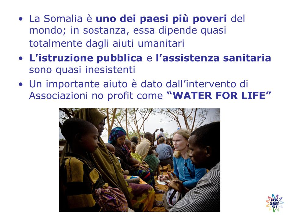 La Somalia è uno dei paesi più poveri del mondo; in sostanza, essa dipende quasi totalmente dagli aiuti umanitari