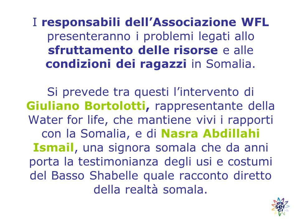 I responsabili dell'Associazione WFL presenteranno i problemi legati allo sfruttamento delle risorse e alle condizioni dei ragazzi in Somalia.