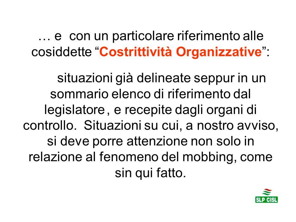 … e con un particolare riferimento alle cosiddette Costrittività Organizzative :
