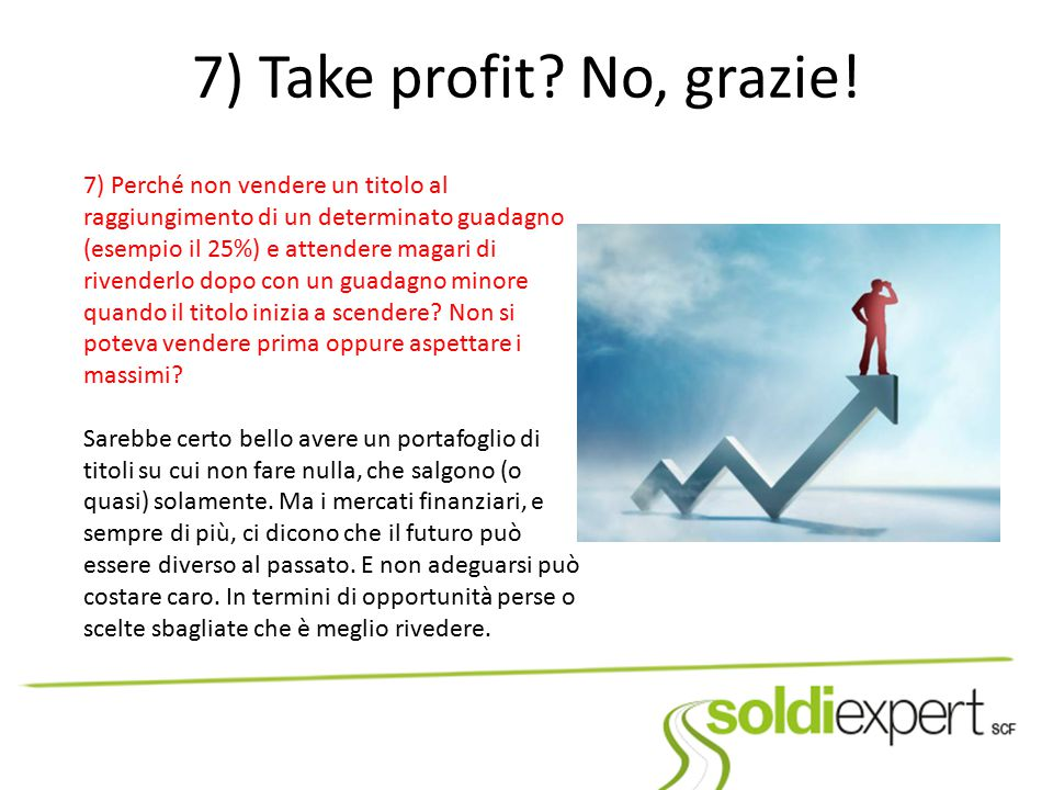 7) Take profit No, grazie!