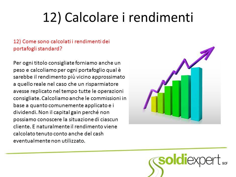 12) Calcolare i rendimenti