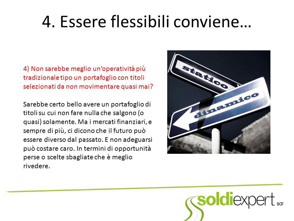 4. Essere flessibili conviene…