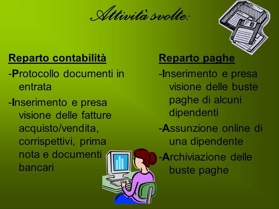 Attività svolte: Reparto contabilità -Protocollo documenti in entrata