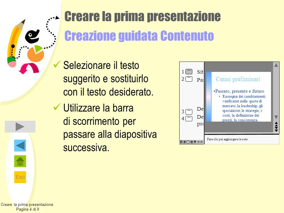 Creare la prima presentazione Creazione guidata Contenuto