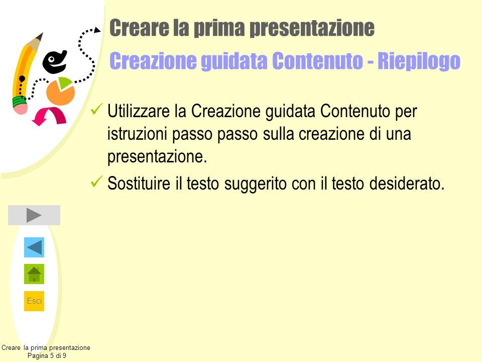 Creare la prima presentazione Creazione guidata Contenuto - Riepilogo