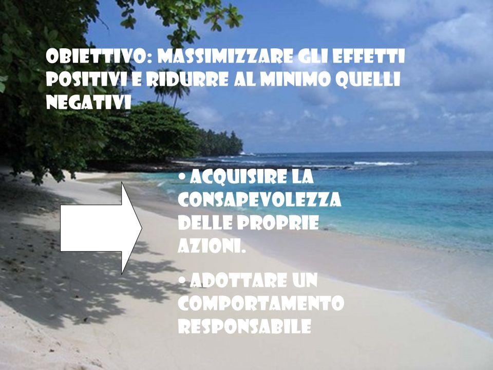 Obiettivo: massimizzare gli effetti positivi e ridurre al minimo quelli negativi