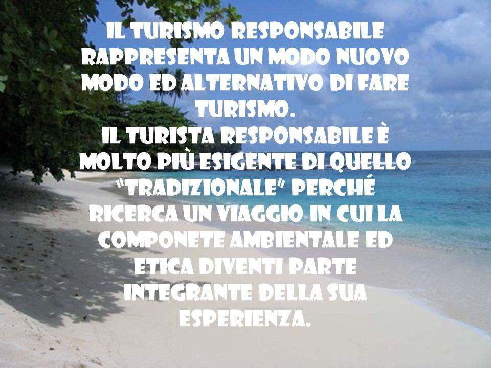 Il turismo responsabile rappresenta un modo nuovo modo ed alternativo di fare turismo.