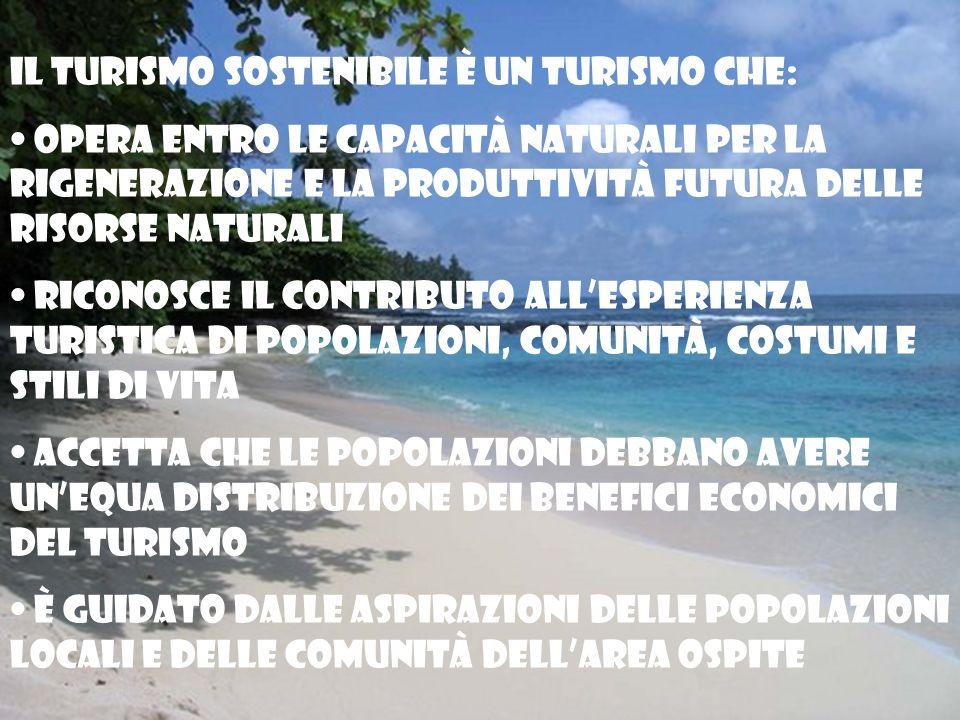 Il turismo sostenibile è un turismo che: