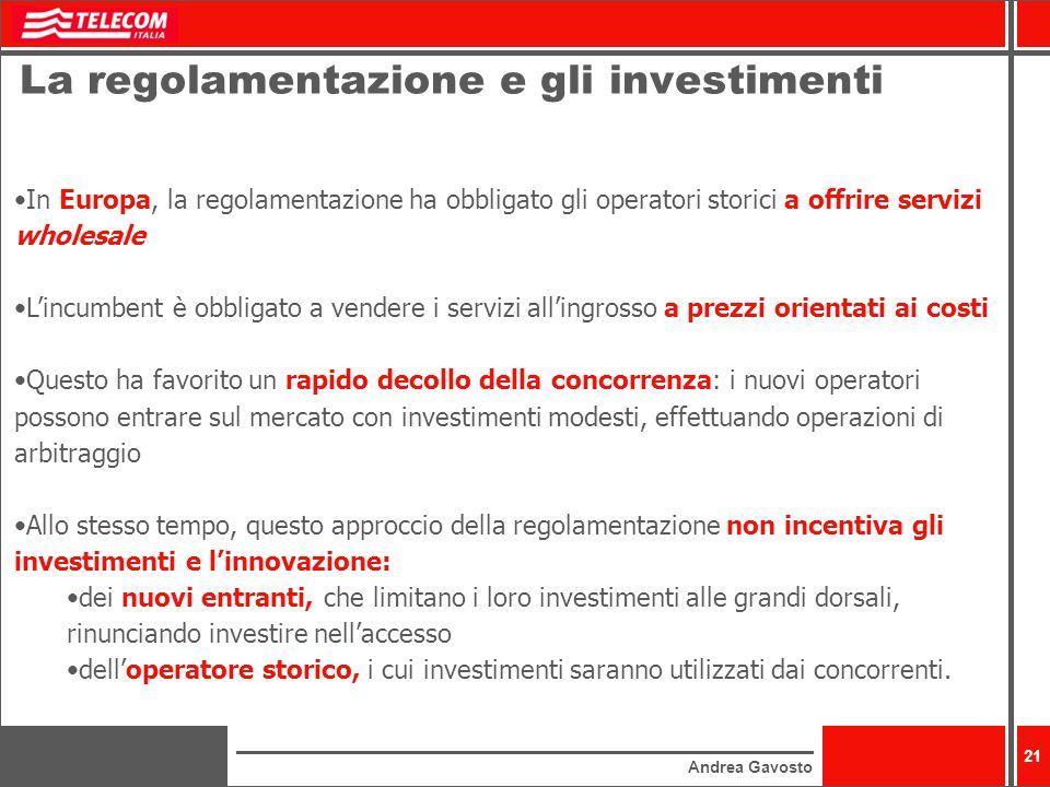 La regolamentazione e gli investimenti