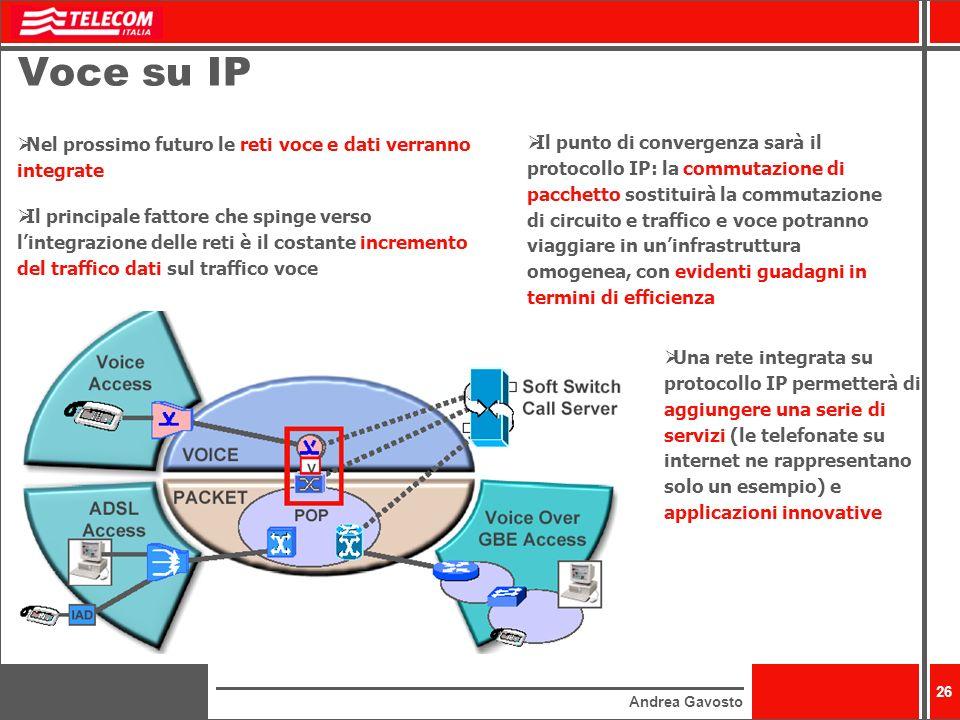 Voce su IP Nel prossimo futuro le reti voce e dati verranno integrate