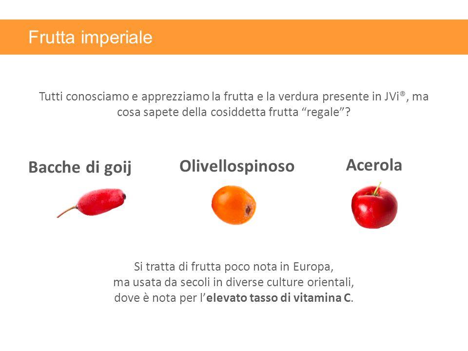 Frutta imperiale Bacche di goij Olivellospinoso Acerola