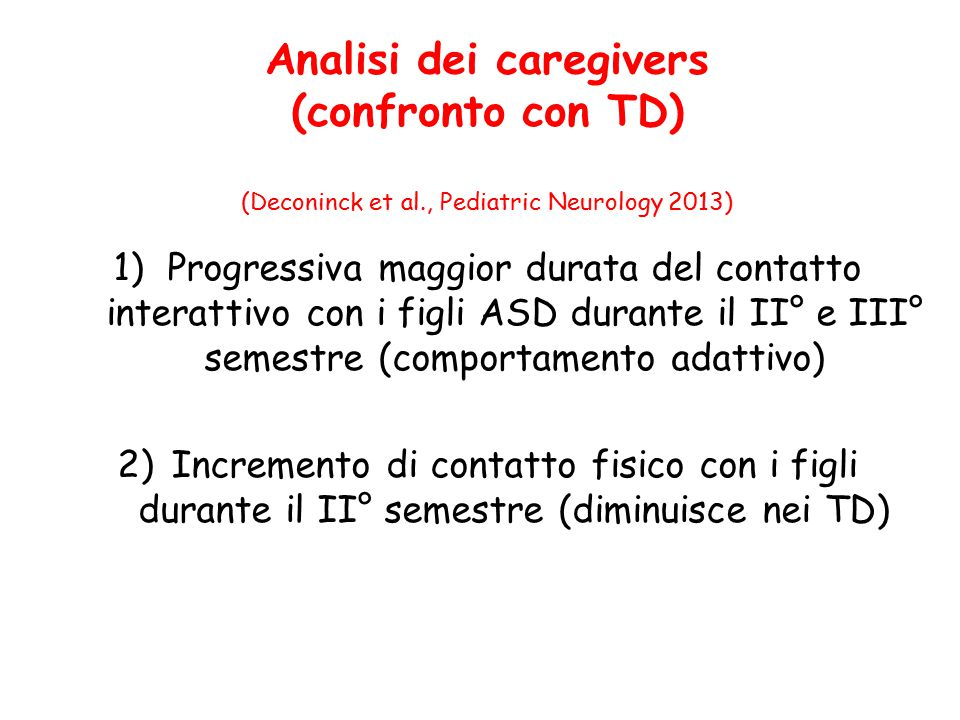 Analisi dei caregivers (confronto con TD) (Deconinck et al