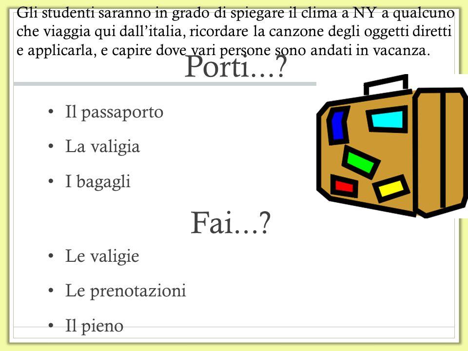 Porti... Fai... Il passaporto La valigia I bagagli Le valigie