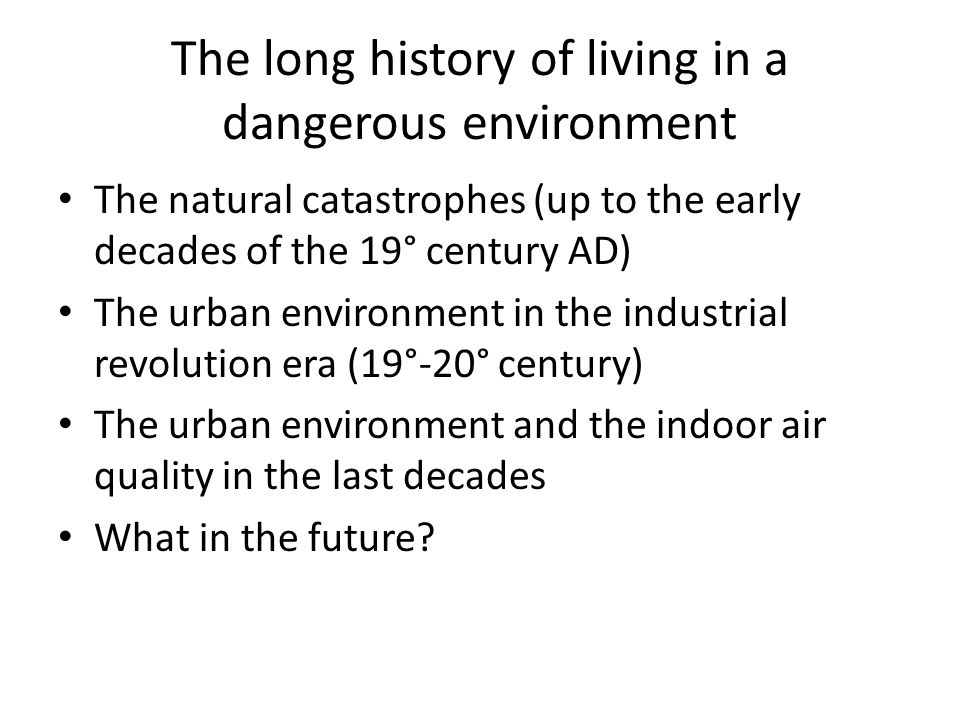 The long history of living in a dangerous environment