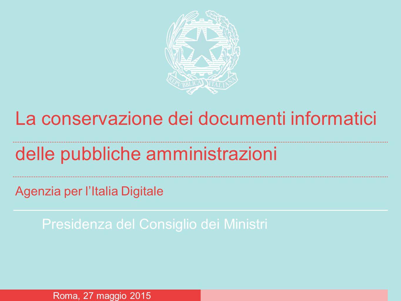La conservazione dei documenti informatici delle pubbliche amministrazioni Agenzia per l'Italia Digitale