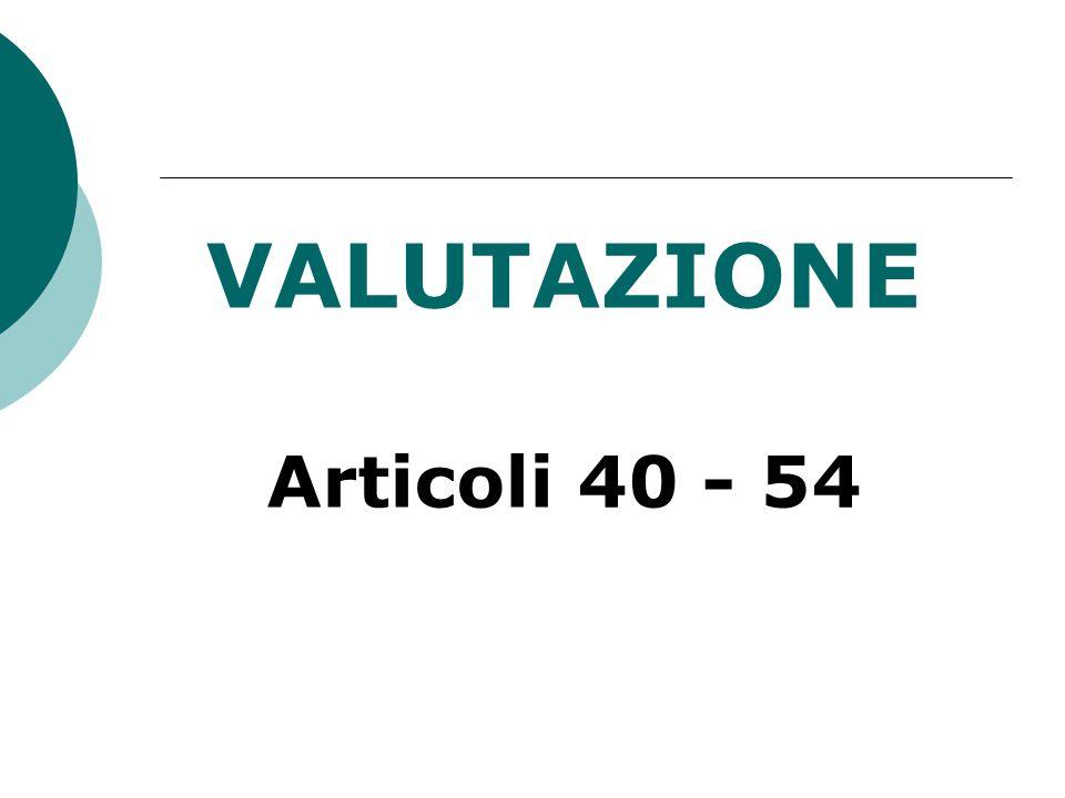 VALUTAZIONE Articoli 40 - 54