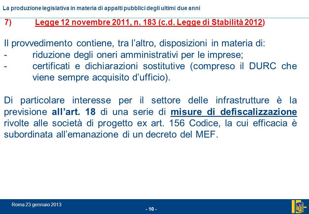 7) Legge 12 novembre 2011, n. 183 (c.d. Legge di Stabilità 2012)