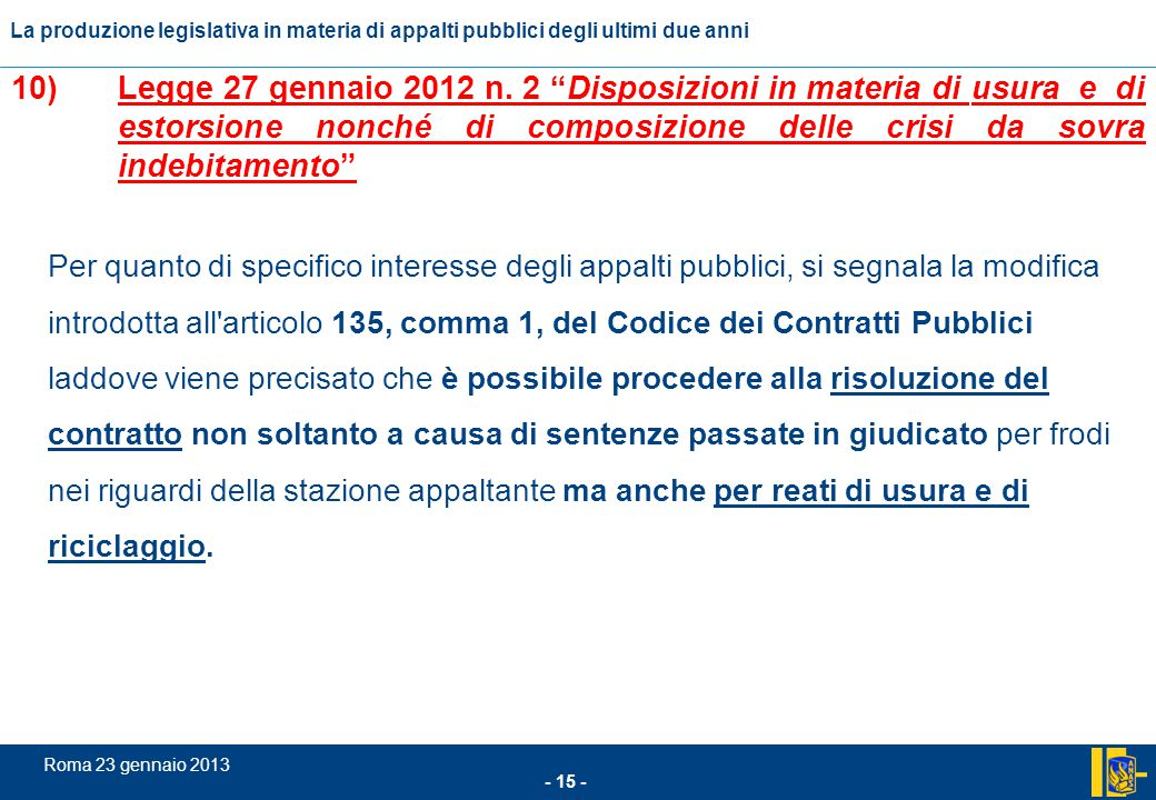 10) Legge 27 gennaio 2012 n. 2 Disposizioni in materia di usura e di estorsione nonché di composizione delle crisi da sovra indebitamento