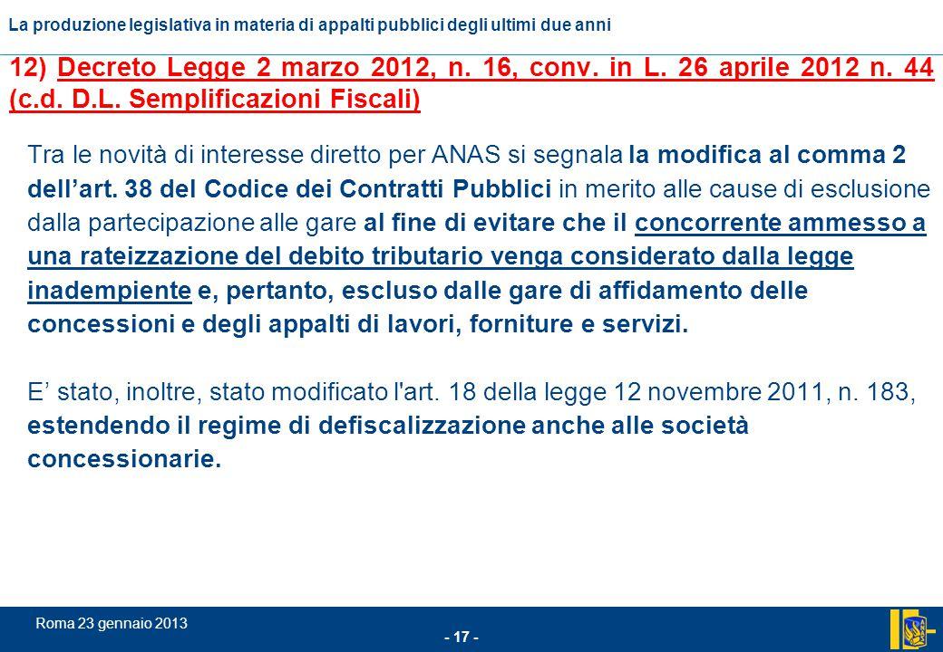 12) Decreto Legge 2 marzo 2012, n. 16, conv. in L. 26 aprile 2012 n