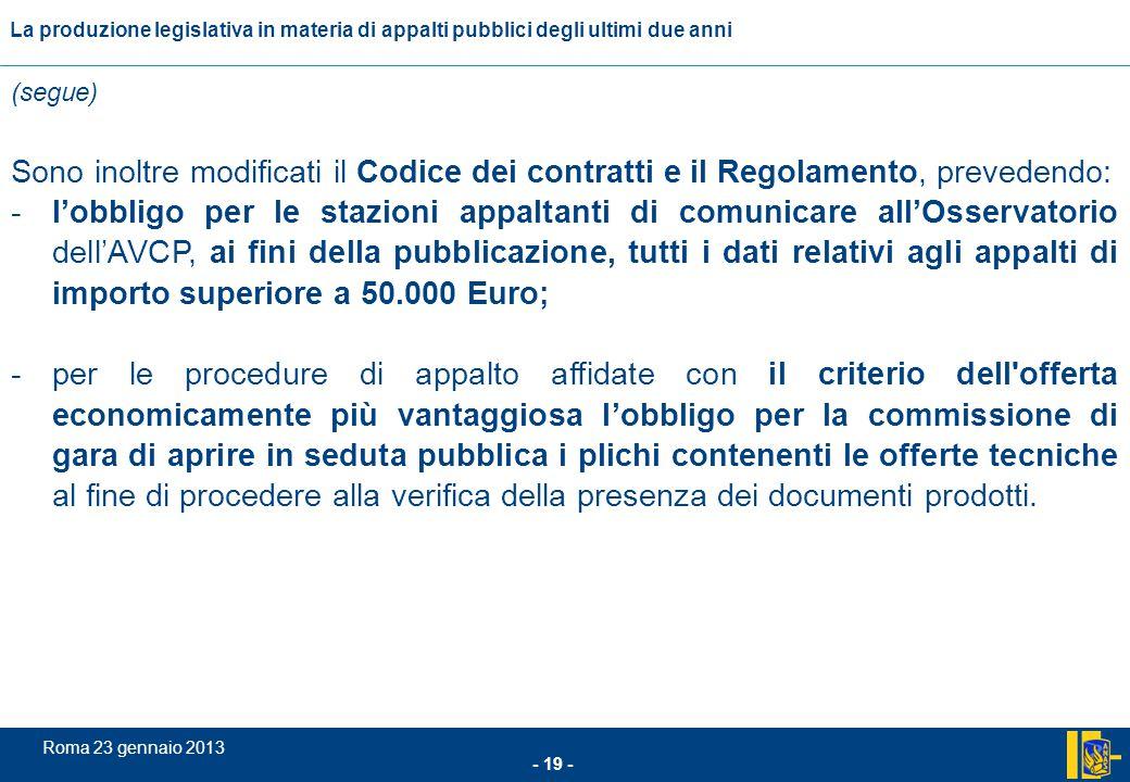 (segue) Sono inoltre modificati il Codice dei contratti e il Regolamento, prevedendo:
