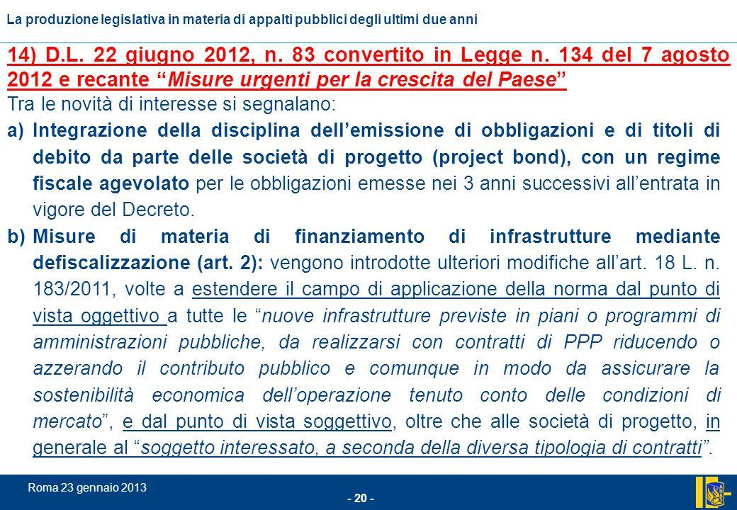 14) D. L. 22 giugno 2012, n. 83 convertito in Legge n