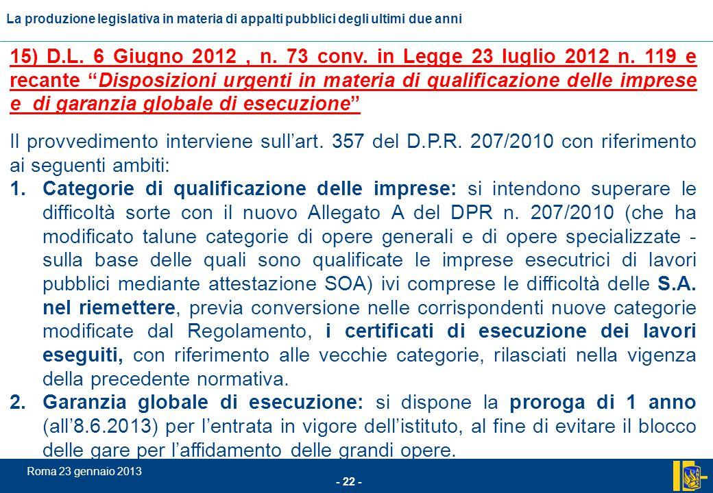 15) D. L. 6 Giugno 2012 , n. 73 conv. in Legge 23 luglio 2012 n